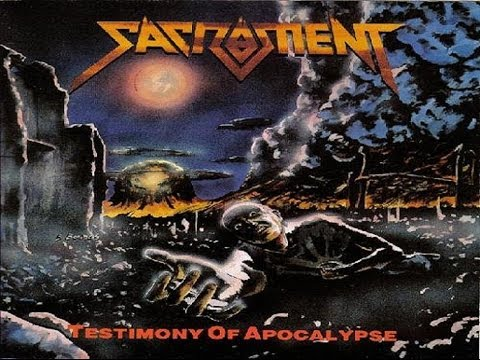 Sacrament - Testimony Of Apocalypse [Full Album]