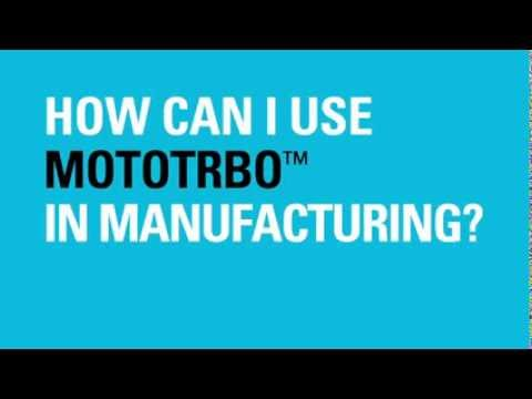 How Can I Use MOTOTRBO In Manufacturing?