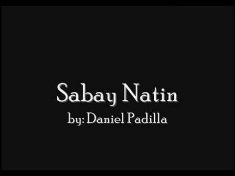 Sabay Natin- Daniel Padilla