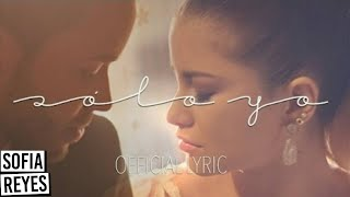 Sofia Reyes - Solo Yo (feat. Prince Royce) (Official Lyric Video)