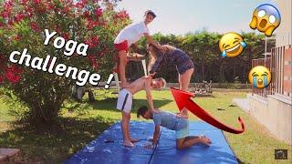 YOGA CHALLENGE ! Enzo Tais Toi, Agathe  & Hugo Small ! *EXTREME*