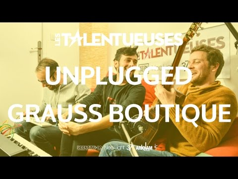 GRAUSS BOUTIQUE - Unplugged - Les Talentueuses