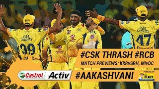 #IPL2019: #CSK thrash #RCB in tournament-opener: 'Castrol Activ' #AakashVani powered by 'Dr Fixit'