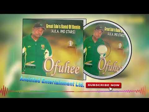 Latest Benin Music ►Great Edo's Band of Benin (Imo Stars) - Ofuhee [Full Album]