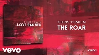Chris Tomlin - The Roar (Lyrics & Chords)