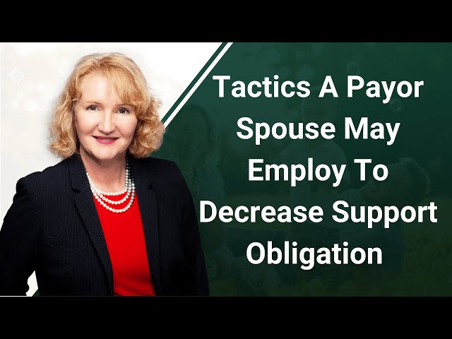 Tactics A Payor Spouse May Employ To Decrease Support Obligation