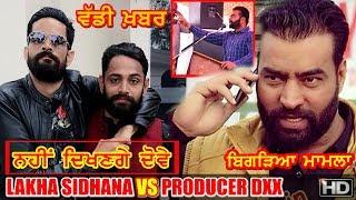 Lakha Sidhana vs Producer Dxx