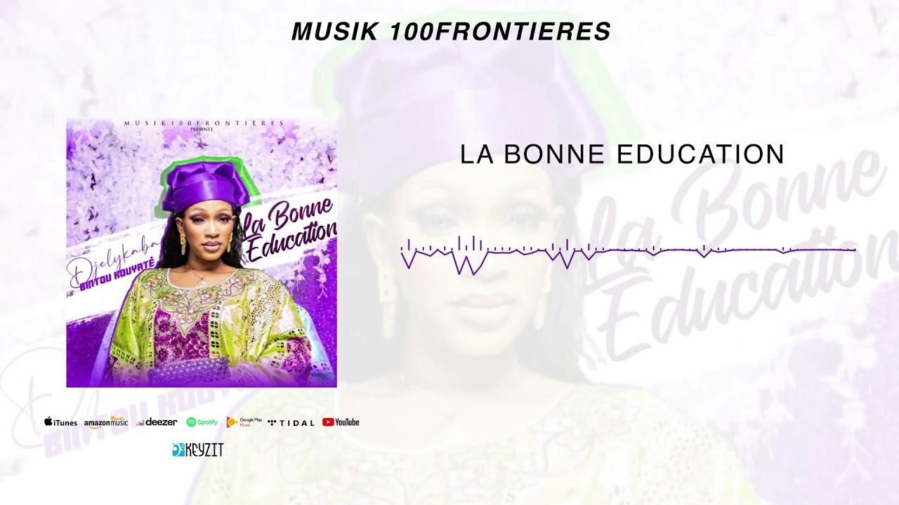 Download Djelykaba Bintou Kouyaté - La Bonne Éducation (Son Officiel)