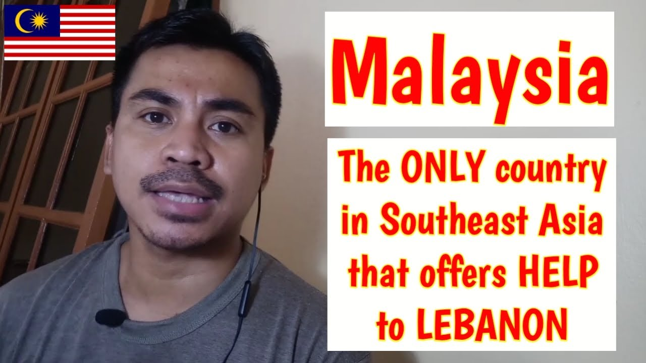 Malaysia is the ONLY Southeast Asian country that offers HELP to LEBANON