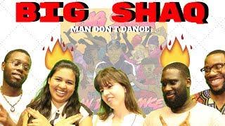 British People React To BIG SHAQ - MAN DON'T DANCE