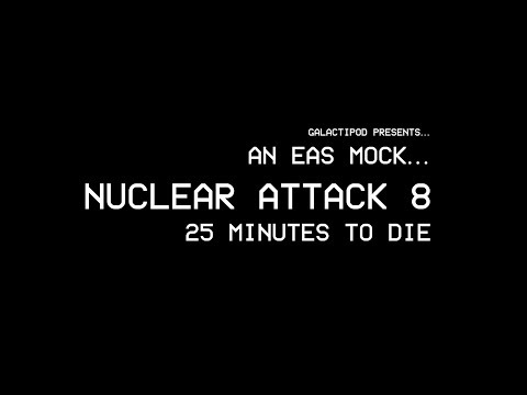 EAS | Nuclear Attack 8: 25 Minutes to Die thumbnail