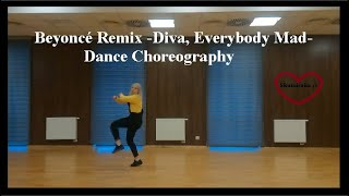 Beyoncé Remix -Diva, Everybody Mad - Dance Choreography