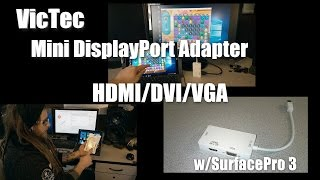 VicTech Mini DisplayPort Adapter HDMI, DVI, VGA - w/Surface Pro 3