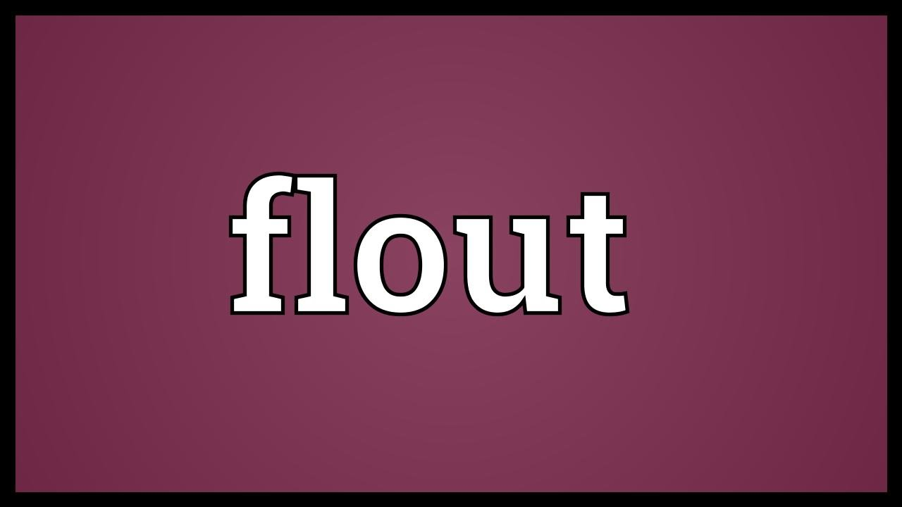 Flout Meaning Youtube