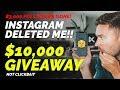 Instagram Deleted Me! So I'm Giving Away $10,000 Cash (NOT CLICK BAIT)
