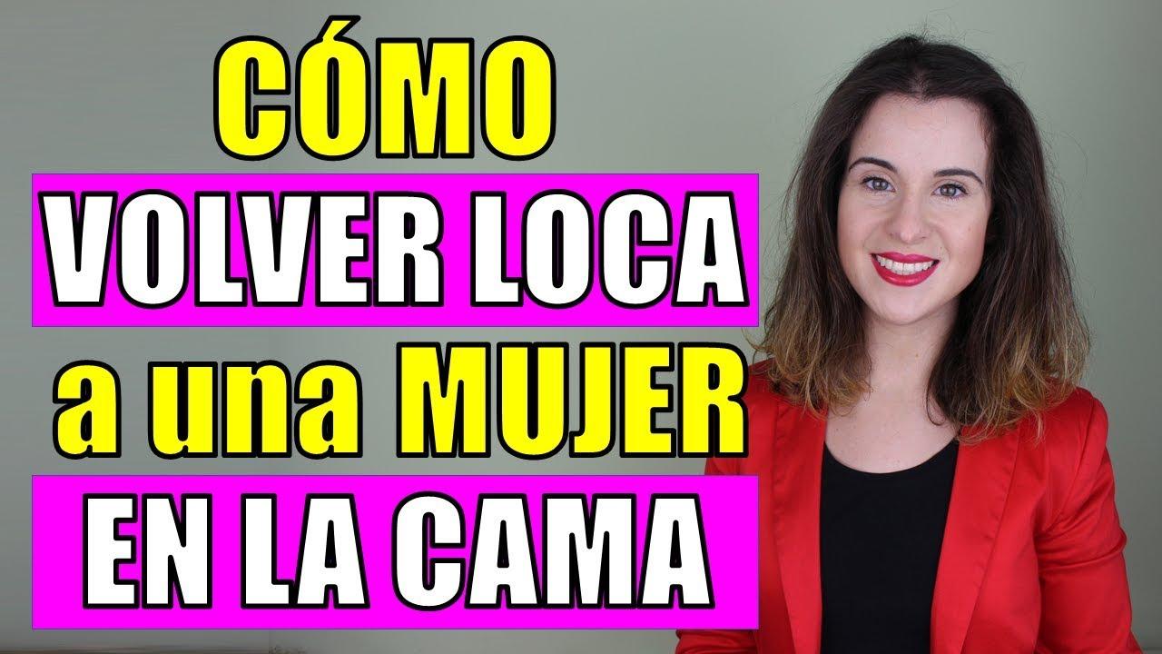 Cómo Volver Loca A Una Mujer En La Cama Curso Online Youtube