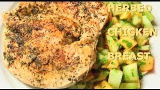 Herb Chicken Breast W/ Cucumber Apple Salad -  Ep. 8