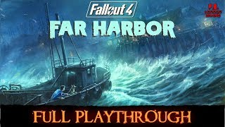 Fallout 4 : Far Harbor | Full Playthrough | Gameplay Walkthrough No Commentary [PS4 Pro]