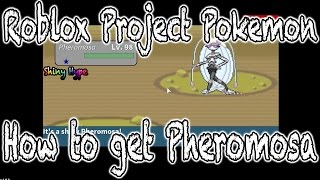 Roblox Project Pokemon - how to get Pheromosa! (Shiny Hype!)