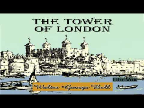 Tower of London | Walter George Bell | *Non-fiction | Talking Book | English | 1/2