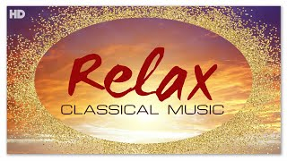 Classical Music for Relaxation - Music for Stress Relief | Soothing Instrumental Music
