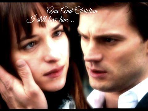 Ana And Christian ~ I Still Love Him