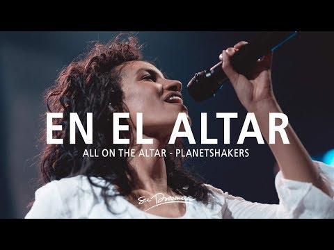 En El Altar - Su Presencia (All On The Altar - Planetshakers) - Español | Música Cristiana 2020