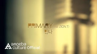 Repeat youtube video MV_프라이머리(PRIMARY) _ 만나 (feat.ZION.T)