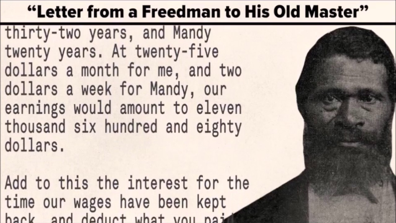 Letter From A Freedman To His Old Master.A Letter From A Freed Man Youtube
