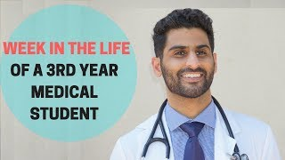 A WEEK in the life of a 3rd Year Medical Student