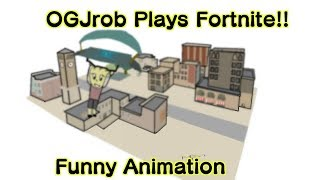 Fortnite Animation! OGJrob Plays Fortnite! (Funny Animation) (Fortnite Animation)
