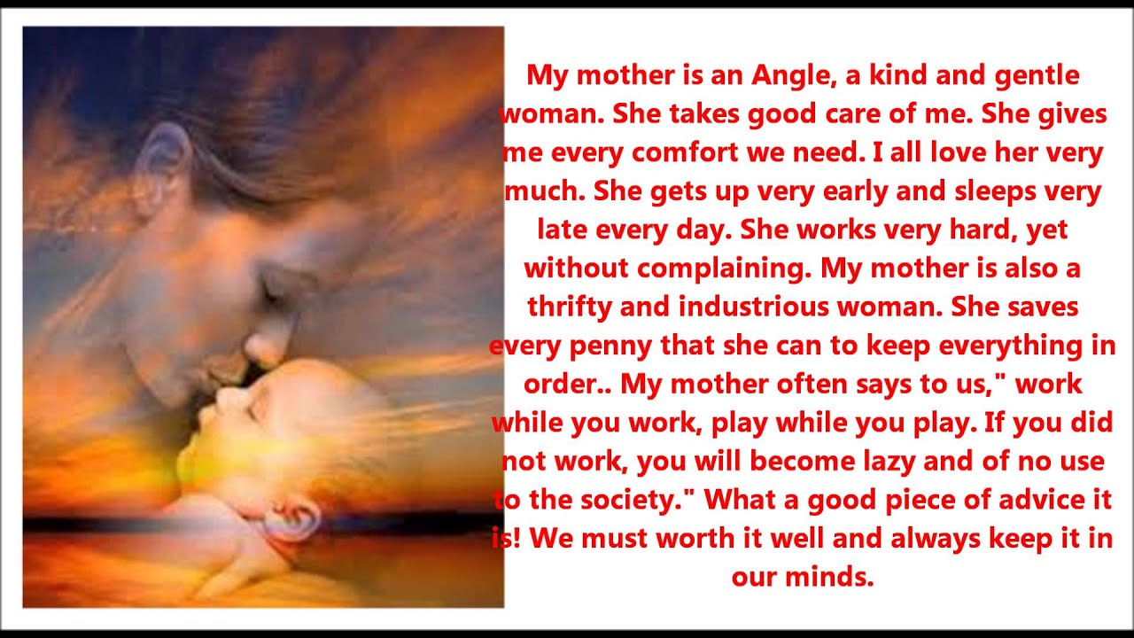 short essay on mother My hero: my mother essay - the one person that i could never live without, the reason i am standing till this day, is my mother.