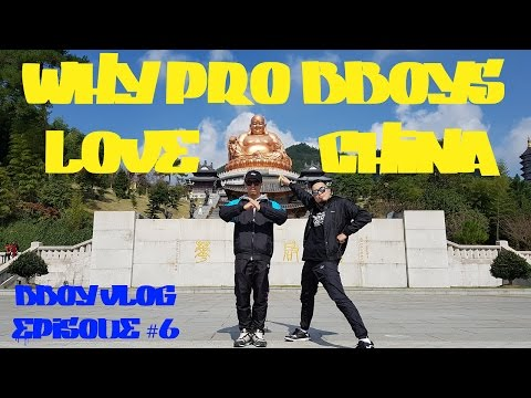 Why Pro Bboys Love China | Bboy Vlog | Ep 6