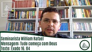 Tudo começa com Deus   Sem. William Rafael   IPBV