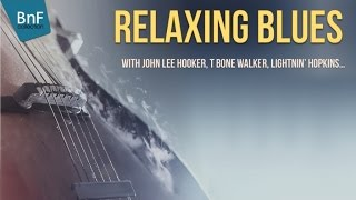 Relaxing Blues with John Lee Hooker, T Bone Walker...