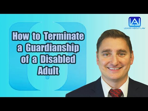 How to Terminate a Guardianship of a Disabled Adult   Learn About Law