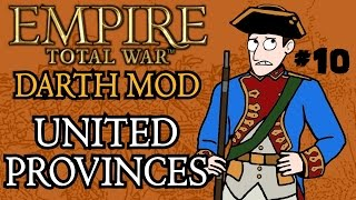 Empire Total War (Darthmod) - United Provinces Campaign - Part 10 - An Abrupt Finish!