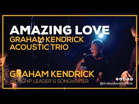 Graham Kendrick - Amazing Love (Acoustic Trio Sessions)