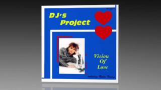 "DJ's Project - Vision Of Love (12"" Version)"