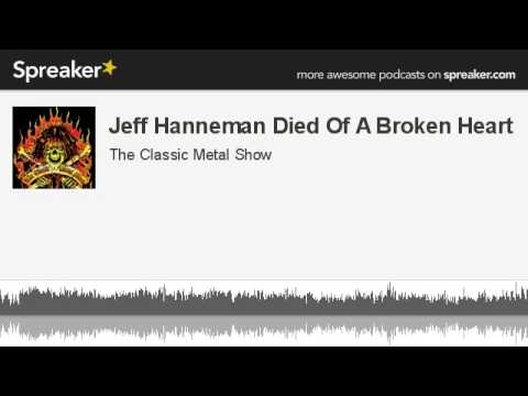 Jeff Hanneman Died Of A Broken Heart (made with Spreaker)