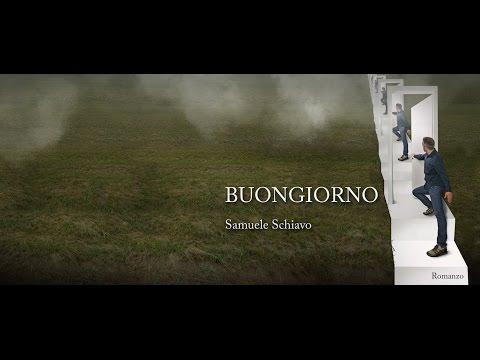 Buongiorno - Book Trailer - Romanzo di Samuele Schiavo