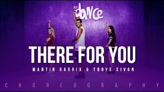 There For You - Martin Garrix & Troye Sivan | FitDance Life (Coreografía) Dance