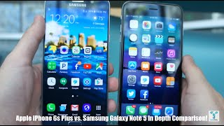 iphone 6s plus vs samsung galaxy note 5 in depth comparison