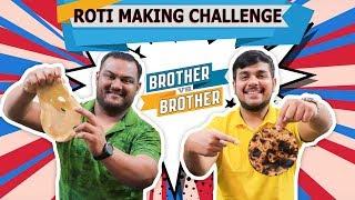 ROTI MAKING CHALLENGE | Roti Challenge | Brother Vs Brother | Viwa Brothers