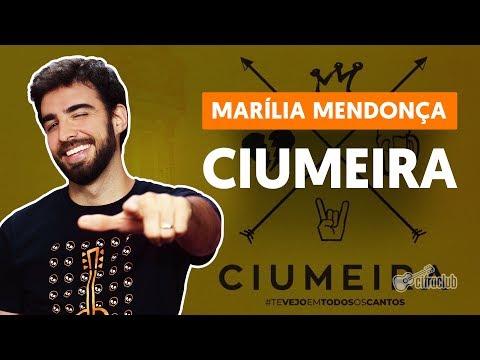 Como tocar no violão: CIUMEIRA - Marília Mendonça versão completa