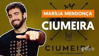 Como tocar no violão: CIUMEIRA - Marília Mendonça (versão completa) thumbnail