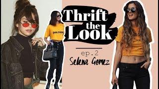 Thrift The Look ep.2 - Selena Gomez