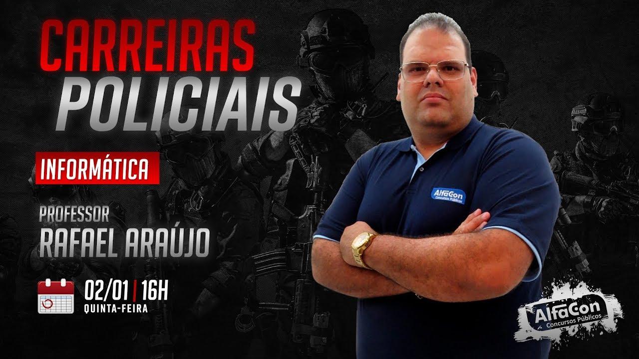 Curso Extensivo Informática Para Carreiras Policiais Prof Rafael Araújo Ao Vivo Alfacon