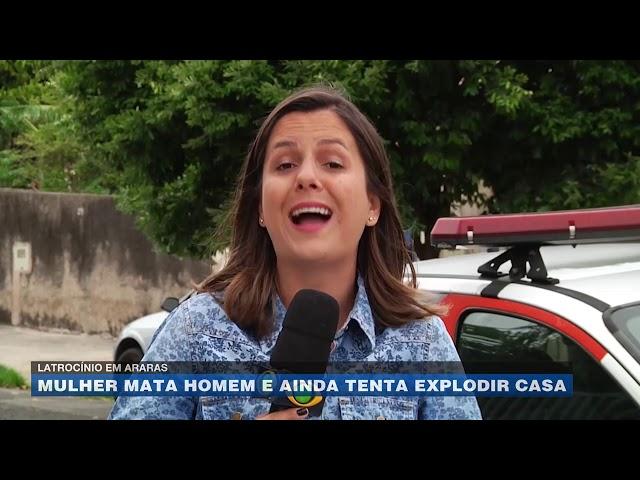 Latrocínio em Araras: mulher mata homem e ainda tenta explodir casa