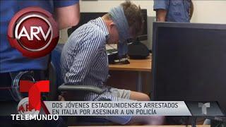 Arrestan a jóvenes estadounidenses por asesinar a un policía en Italia | Al Rojo Vivo | Telemundo